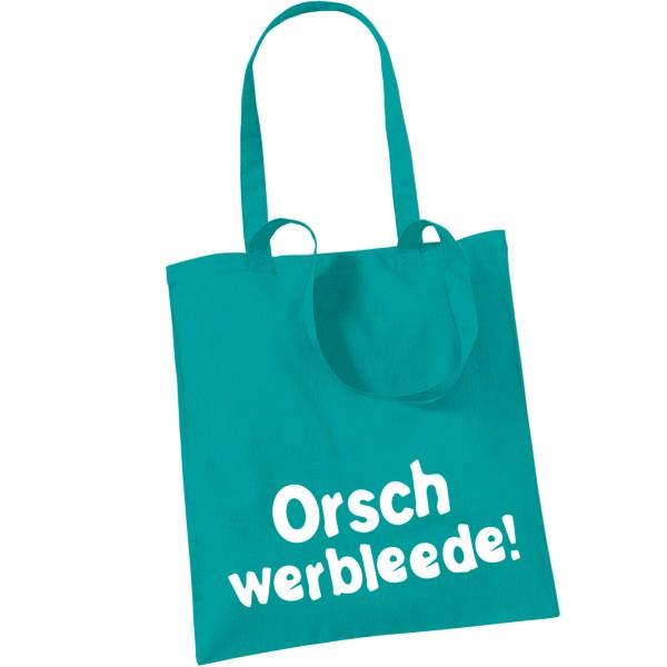 Stoffbeutel Orschwerbleede!