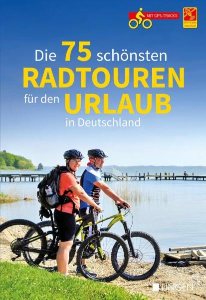 Die 75 schönsten Radtouren für den Urlaub in Deutschland
