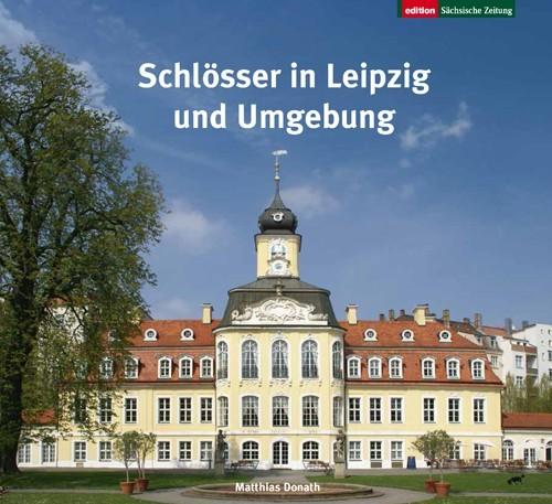Schlösser in Leipzig und Umgebung