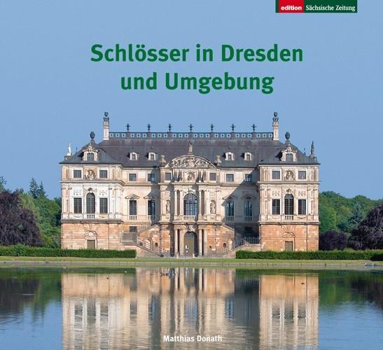 Schlösser in Dresden und Umgebung