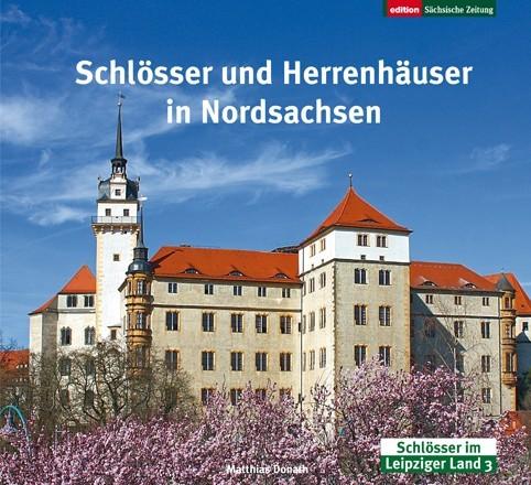 Schlösser und Herrenhäuser in Nordsachsen